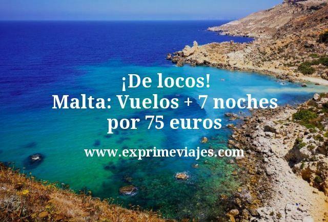¡De locos! Malta: Vuelos + 7 noches por 75euros
