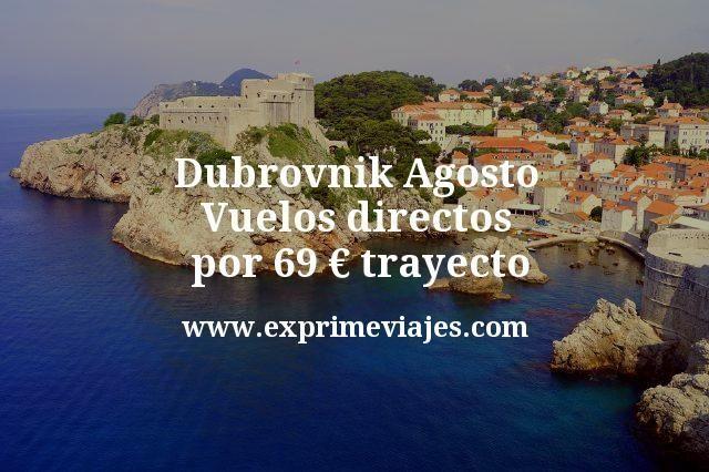 Dubrovnik Agosto: Vuelos directos por 69€ trayecto