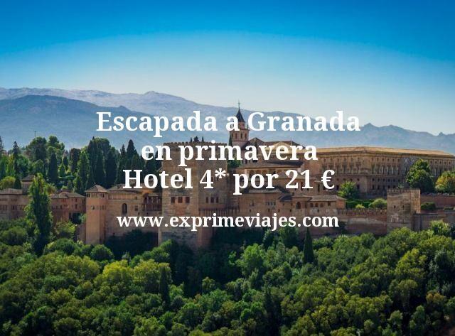 Escapada a Granada en Primavera: Hotel 4* por 21euros