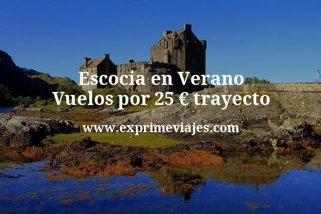 ¡Wow! Escocia en Verano: Vuelos por 25€ trayecto
