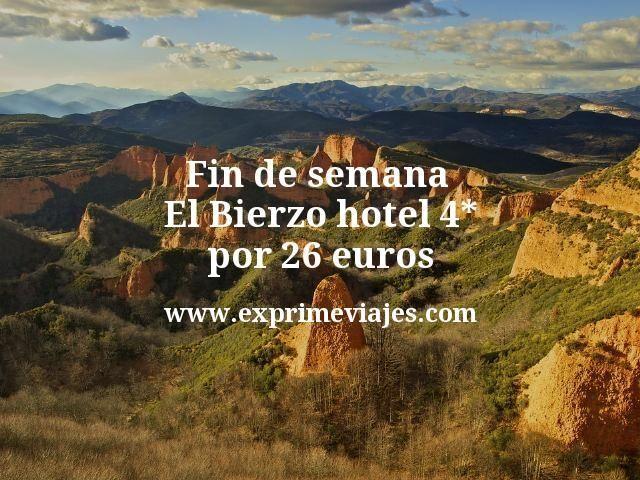 Fin de semana El Bierzo: Hotel 4* por 26€ p.p/noche