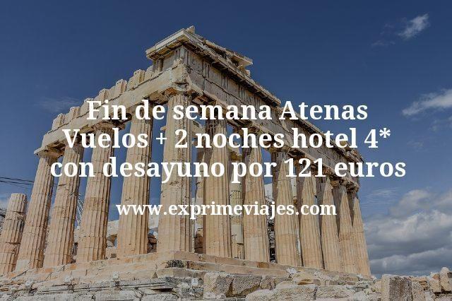 Fin de semana Atenas: Vuelos + 2 noches hotel 4* desayuno por 121€