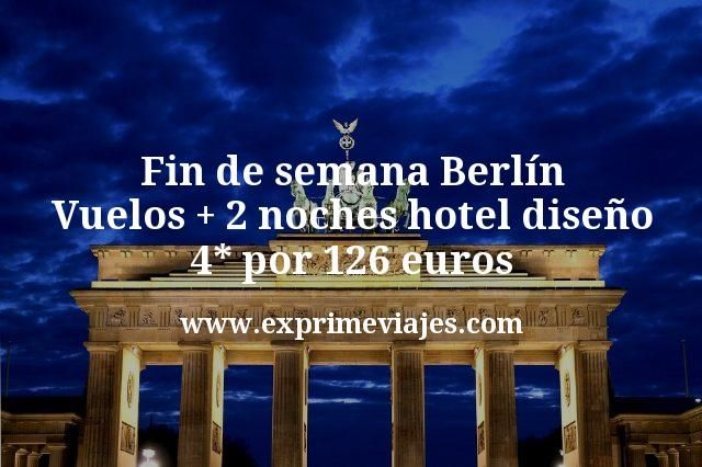 Fin de semana Berlín: Vuelos + 2 noches hotel diseño 4* por 126euros