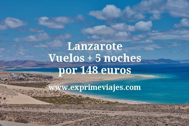 ¡Wow! Lanzarote: Vuelos + 5 noches por 148euros