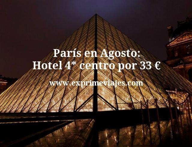 París en Agosto: Hotel 4* centro por 33euros