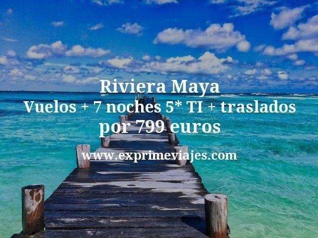 Riviera Maya: vuelos + 7 noches 5* T.I. + traslados + seguro por 799€