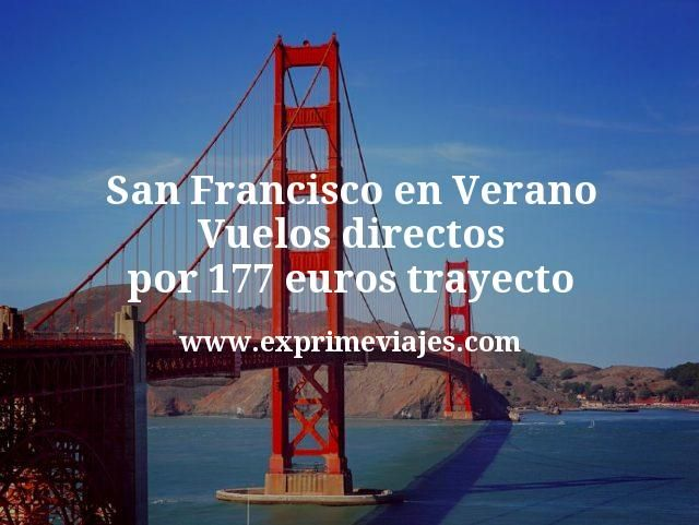 ¡Chollazo! San Francisco en Verano: Vuelos directos por 177euros trayecto