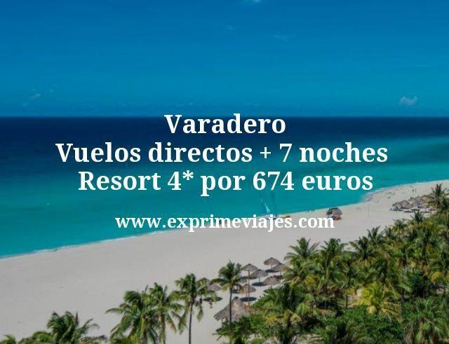 ¡Chollazo a Varadero! Vuelos directos + 7 noches Resort 4* por 674euros