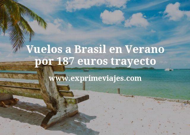 ¡Chollazo! Vuelos a Brasil en Verano por 187€ trayecto
