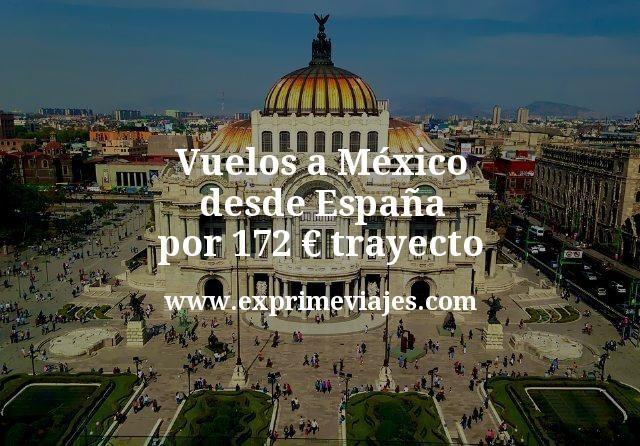 ¡Chollazo! Vuelos a México desde España por 172euros trayecto