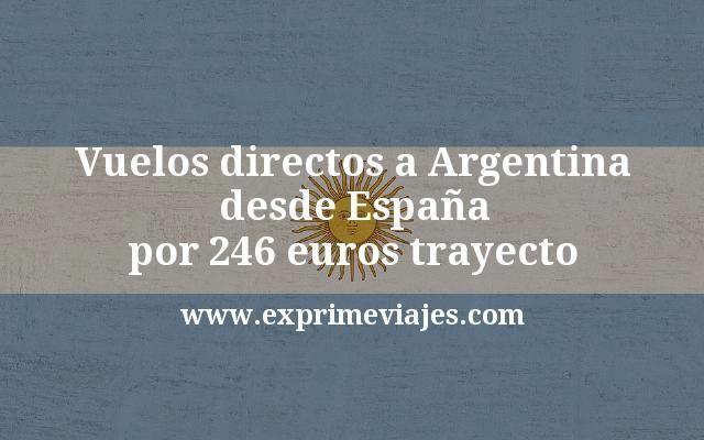 ¡Chollazo! Vuelos directos a Argentina desde España por 246€ trayecto