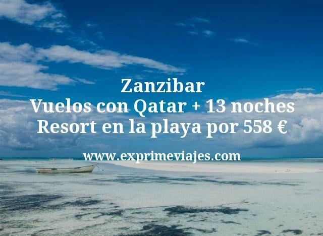 Zanzibar: Vuelos con Qatar + 13 noches Resort en la playa por 558euros