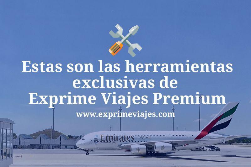 Conoce las 11 herramientas exclusivas de Exprime Viajes Premium