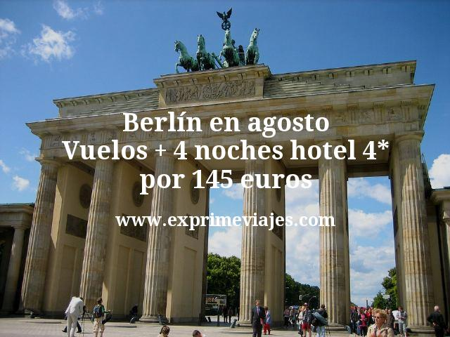Berlín en Agosto: Vuelos + 4 noches hotel 4* por 145euros