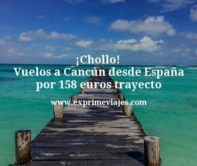 ¡Chollo! Vuelos a Cancún desde España por 158euros trayecto