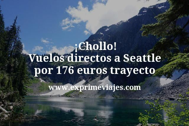 ¡Chollo! Vuelos directos a Seattle por 176euros trayecto