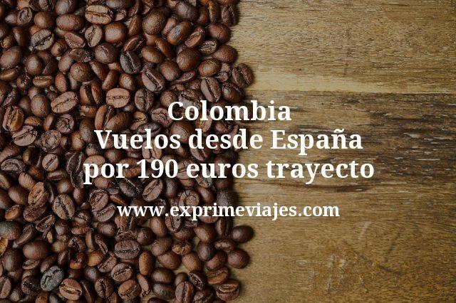 ¡Wow! Colombia: Vuelos desde España por 190€ trayecto