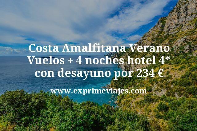 Costa Amalfitana Verano: Vuelos + 4 noches hotel 4* con desayuno por 234€