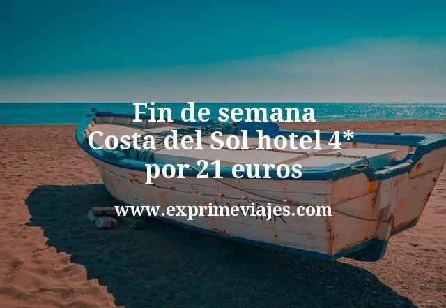 Fin de semana Costa del Sol: Hotel 4* por 21euros