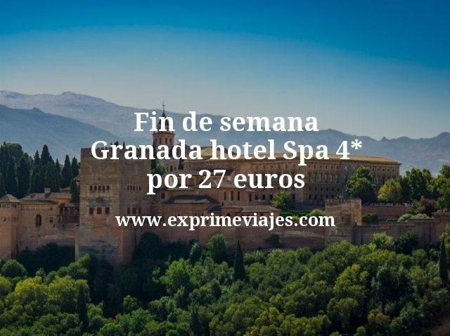 Fin de semana Granada: Hotel Spa 4* por 27€ p.p/noche