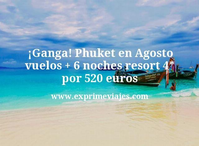 ¡Ganga! Phuket en Agosto: vuelos + 6 noches resort 4* por 520euros