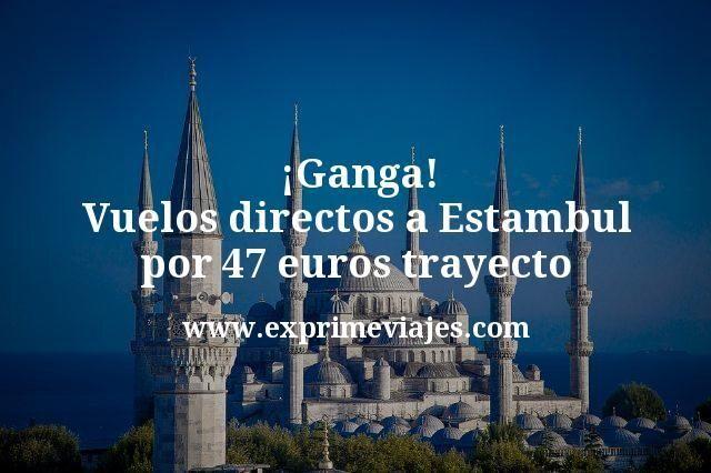 ¡Ganga! Vuelos directos a Estambul por 47euros trayecto