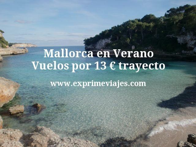 ¡Wow! Mallorca en Verano: Vuelos por 13euros trayecto