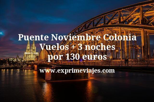 Puente Noviembre Colonia: Vuelos + 3 noches por 130euros