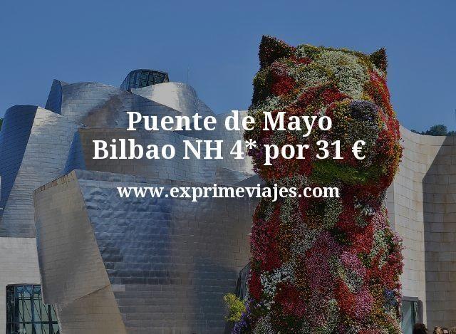 Puente de Mayo: Bilbao NH 4* por 31€ p.p/noche