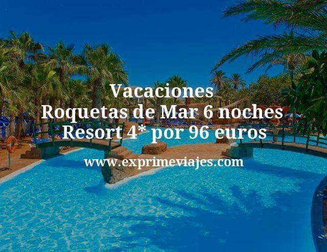 ¡Alucina! Vacaciones en Roquetas de Mar: 6 noches Resort 4* por 96euros
