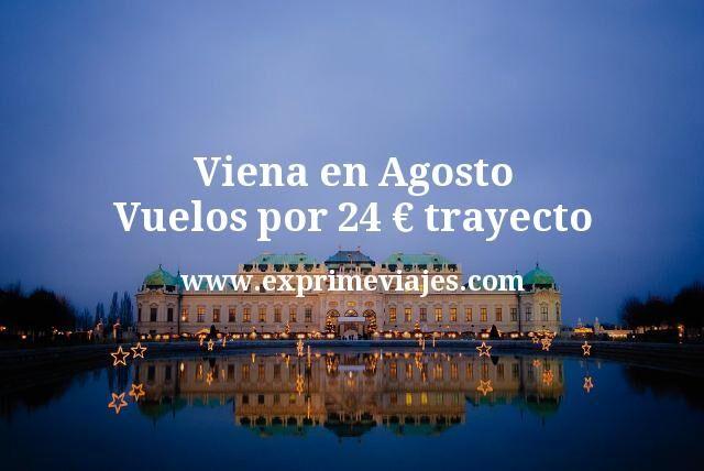 Viena en Agosto: Vuelos por 24€ trayecto