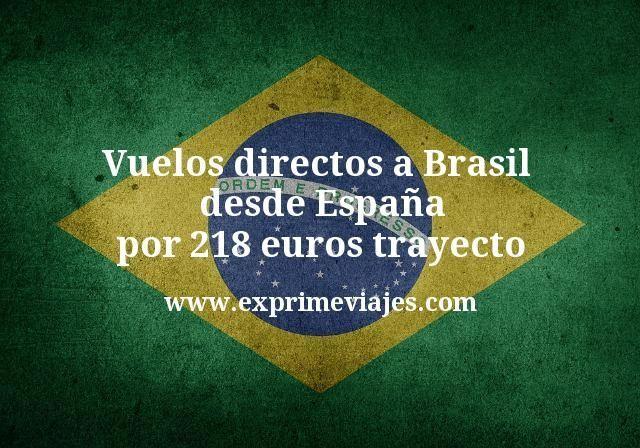 Vuelos directos a Brasil desde España por 218€ trayecto
