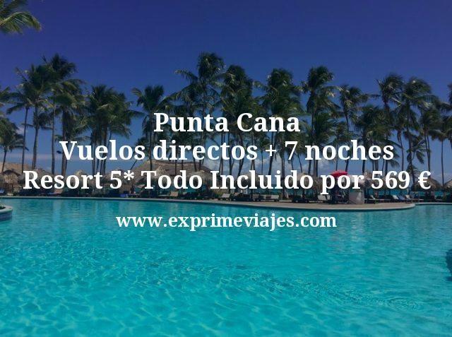 Punta Cana: Vuelos directos + 7 noches Resort 5* Todo Incluido por 569€