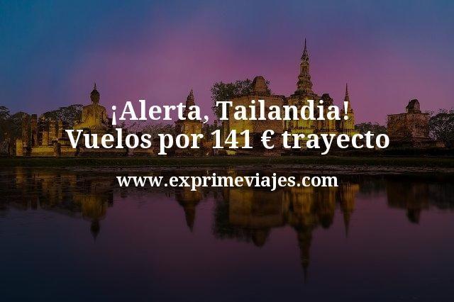 ¡Alerta! Vuelos a Tailandia por 141€ trayecto