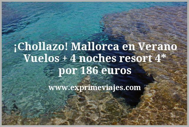 ¡Chollazo! Mallorca en Verano: Vuelos + 4 noches resort 4* por 186euros