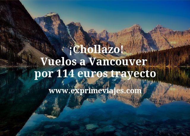¡Chollazo! Vuelos a Vancouver por 114euros trayecto