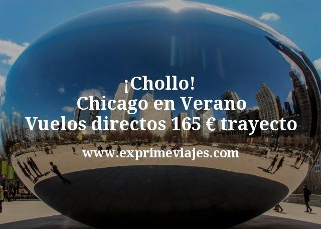 ¡Chollo! Chicago en Verano: Vuelos directos por 165euros trayecto