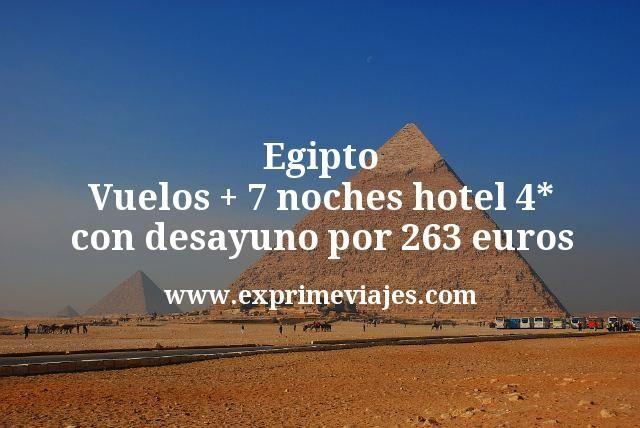 ¡Ganga a Egipto! Vuelos + 7 noches hotel 4* con desayuno por 263euros