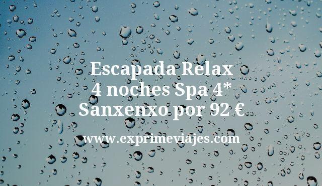 Escapada Relax: 4 noches Spa 4* Sanxenxo por 92euros