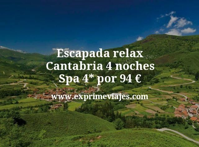 Escapada relax en Cantabria: 4 noches Spa 4* por 94euros