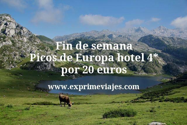 Fin de semana Picos de Europa: Hotel 4* por 20€ p.p/noche