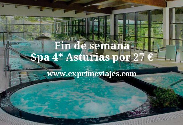 Fin de semana Spa 4* Asturias por 27€ p.p/noche