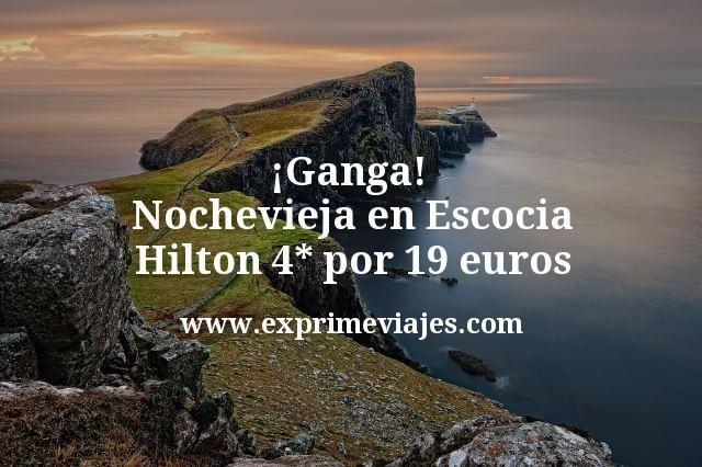 ¡Ganga! Nochevieja en Escocia: Hilton 4* por 19€ p.p/noche