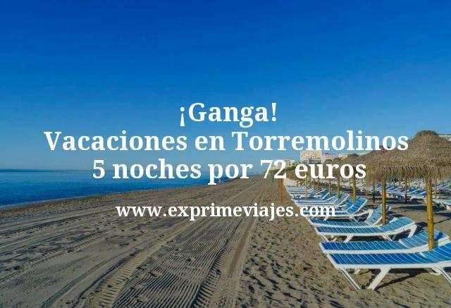 ¡Ganga! Vacaciones en Torremolinos 5 noches por 72euros