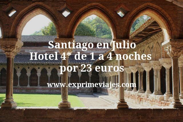 Santiago en Julio: Hotel 4* de 1 a 4 noches por 23€ p.p/noche