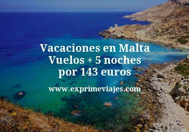 Vacaciones en Malta: Vuelos + 5 noches por 143euros