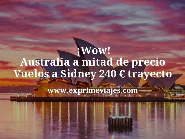 ¡Wow! Australia a mitad de precio: Vuelos a Sidney por 240€ trayecto