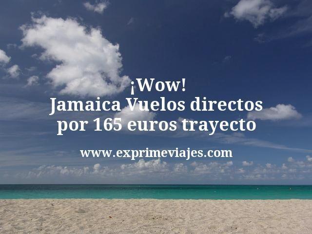 ¡Wow! Jamaica: Vuelos directos por 165euros trayecto
