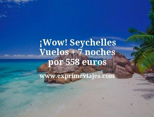 ¡Wow! Seychelles: Vuelos + 7 noches por 558euros
