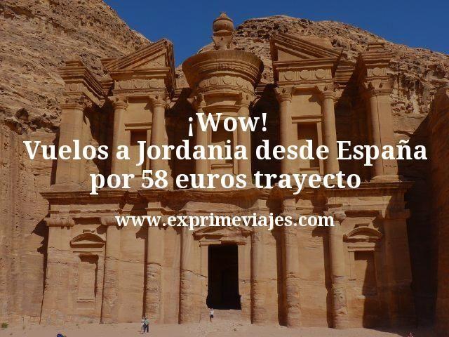 ¡Wow! Vuelos a Jordania desde España por 58euros trayecto